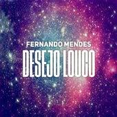 Desejo Louco de Fernando Mendes