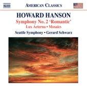 Hanson: Symphony No. 2 - Lux aeterna - Mosaics von Gerard Schwarz