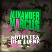 Soldaten der Liebe by Alexander Marcus