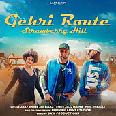 Gehri Route- Strawberry Hill by Jajj Bains