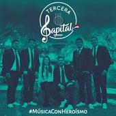 #MúsicaConHeroísmo by Tercera Capital