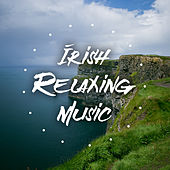 Irish Relaxing Music: Collection of Best Celtic Melodies for Sleep and Relaxation von Healing Sounds for Deep Sleep and Relaxation