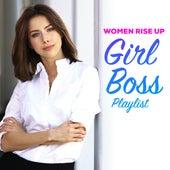 Women Rise Up - Girl Boss Playlist by Vermillon League