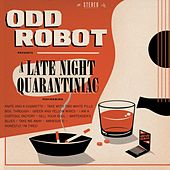 A Late Night Quarantiniac von Odd Robot
