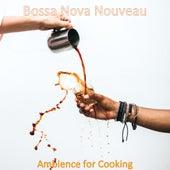 Ambience for Cooking de Bossa Nova Nouveau