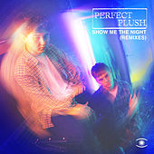 Show Me the Night (Remixes) by Perfect Plush