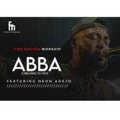 Abba (I Belong to You) by Firenation Worship