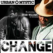 Change by Urban Mystic
