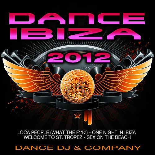 Dance Ibiza Session 2012 by Dance DJ & Company