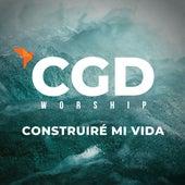 Construire Mi Vida de CGD Worship