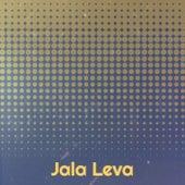 Jala Leva by Bobby Darin, Mickey Gilley, Beny More, Mantovani Orchestra, Los Compadres, Nana Mouskouri, Arsenio Rodriguez, Marlene Dietrich, Guillermo Portabales, Mario Lanza