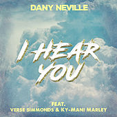 I Hear You (feat. Verse Simmonds & Ky-Mani Marley) by Dany Neville