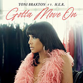 Gotta Move On by Toni Braxton