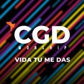 Vida Tu Me Das de CGD Worship