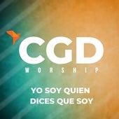Yo Soy Quien Dices Que Soy von CGD Worship