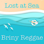 Lost at Sea Briny Reggae de Various Artists