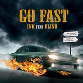 Go Fast (feat. Blind) by InK