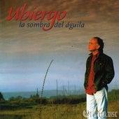 La Sombra Del Aguila de Fernando Ubiergo