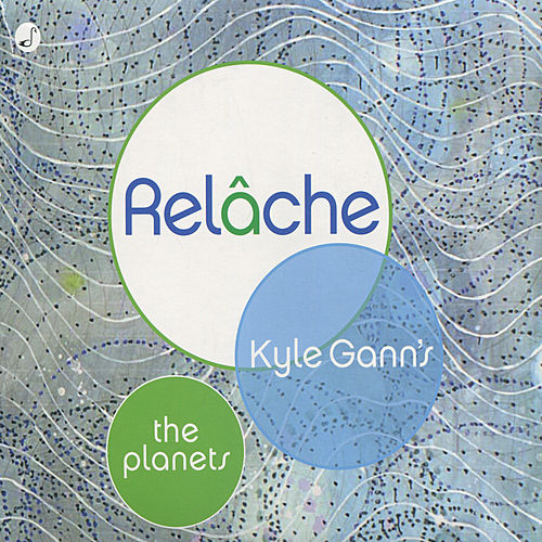 Kyle Gann's The Planets by Relâche