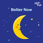 Better Now (Musicbox) by Alles Kids