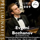 2009 Van Cliburn International Piano Competition: Preliminary Round - Evgeni Bozhanov de Evgeni Bozhanov