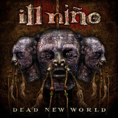 Dead New World by Ill Nino