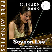 2009 Van Cliburn International Piano Competition: Preliminary Round - Soyeon Lee by Soyeon Lee