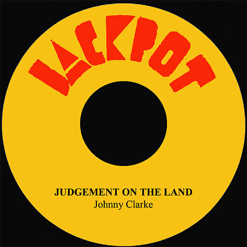 Judgement On The Land by Johnny Clarke