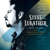Run To Me (feat. Ringo Starr, Joseph Williams) by Steve Lukather