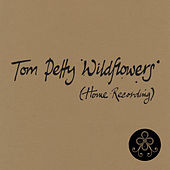 Wildflowers (Home Recording) by Tom Petty