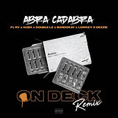 On Deck (Remix) [feat. Rv, Kush, Double Lz, Bandokay, Lowkey OFB & Dezzie] by Abra cadabra