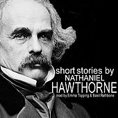Short Stories by Nathaniel Hawthorne by Various Artists