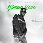 Gimme Love von DJ Luciano