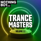 Nothing But... Trance Masters, Vol. 11 by Various Artists