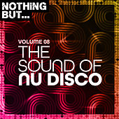 Nothing But... The Sound of Nu Disco, Vol. 08 by Various Artists