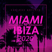 Miami To Ibiza 2020 von Various Artists