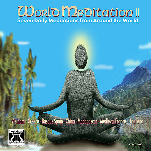 World Meditation II: One Full Week's Daily Meditations from Around the World by Various Artists