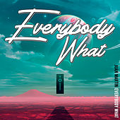 Everybody What by Juan Martín
