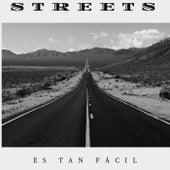 Es tan fácil by Streets