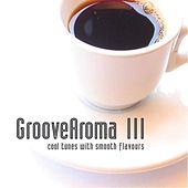 Groovearoma 3 by Steve Newcomb