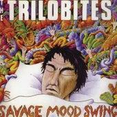Savage Mood Swing de Trilobites