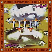 Wrong Way Up [Expanded Edition] by Brian Eno