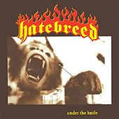 Under The Knife by Hatebreed