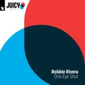 One Eye Shut von Robbie Rivera