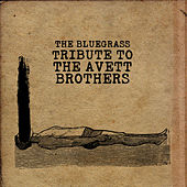 The Bluegrass Tribute to The Avett Brothers by Pickin' On