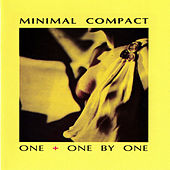 One + One By One by Minimal Compact