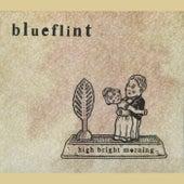 High Bright Morning by Blueflint