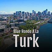 Blue Rondo A La Turk by Various Artists