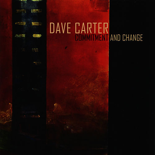 Commitment And Change by Dave Carter