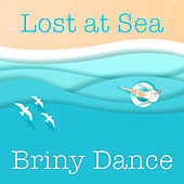 Lost at Sea Briny Dance by Various Artists